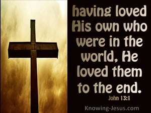 John 13:1 H Loved Them To The End brown