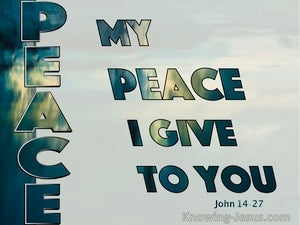 John 14:27 My Peace I Give To You green