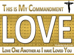 John 15:12 This Is My Commandment That You Love gold
