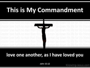 John 15:12 This Is My Commandment That You Love black
