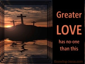 John 15:13 Greater Love Has No One orange
