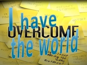 John 16:33 I Have Overcome The World yellow
