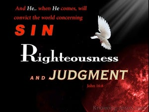 John 16:8  Convict The World of Sin, Righteousness, Judgement red