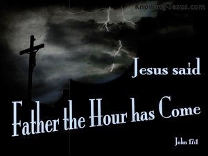 John 17:1 The Hour Has Come (black)