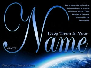 John 17:11 Keep Them In Your Name blue