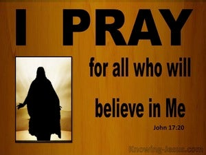 John 17:20 Jesus Prays For All Who Will Believe In Him (black)
