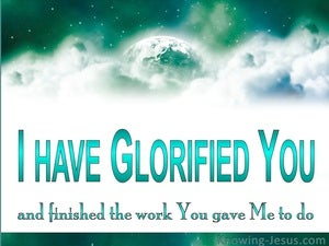John 17:4 I Have Glorified You green