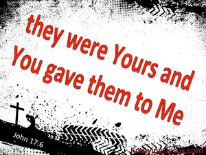 John 17:6 You Gave Them To Me red