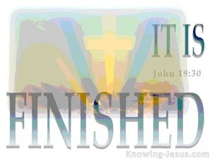 John 19:30 Jesus Cried Out It Is Finished gray
