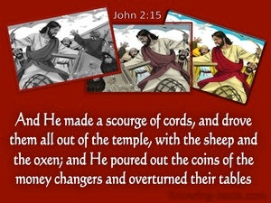 John 2:15 Jesus Drove Them Out Of The Temple (red)