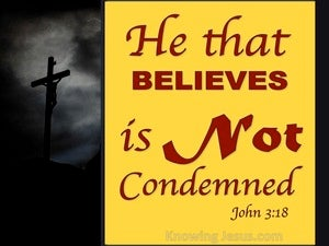John 3:18 He That Believes Is Not Condemned yellow