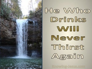 John 4:14 He Who Drinks Will Never Thirst Again beige