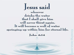 John 4:14 He Who Drinks Will Never Thirst Again white