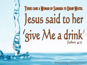 John 4:7 Jesus Said Give Me A Drink blue