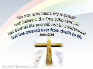 John 5:24 Crossed From Death To Life white