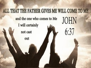 John 6:37 He Who Comes To Me WIl Not Be Cast Out beige