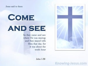 John 1:39 Master Where Dwellest Thou. Come And See (white)