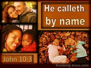 John 10:3 He Called By Name (utmost)08:16