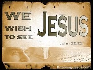 John 12:21 We Wish To See Jesus (beige)