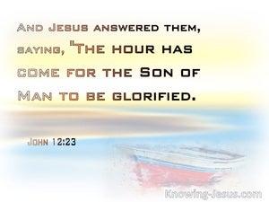 John 12:23 The Hour Has Come (yellow)
