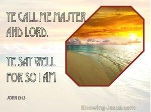 John 13:13 Ye Call Me Master And Lord. Ye Say Well For So I Am (beige)