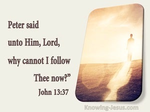 John 13:37 Peter Said Why Cannot I Follow Thee Now (utmost)01:04
