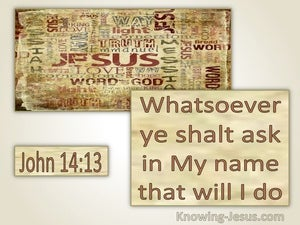 John 14:13 Whatsoever Ye Ask In My Name That Will I Do (utmost)06:07