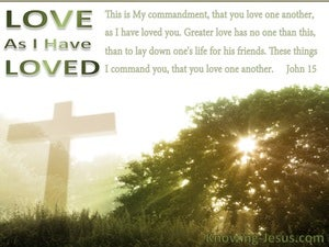 John 15:13 Love As I Have Loved (green)
