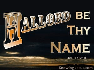 John 15:10 Hallowed Be Thy Name (black)