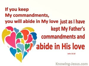 John 15:10 Love Me, Keep My Commandments And Abide In My Love (white)
