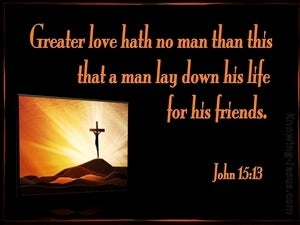 John 15:13 Greater Love Has No Man Than This (black)