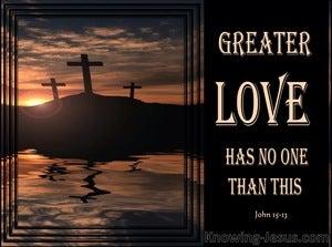 John 15:13 Greater Love Has No Man Than This (brown)