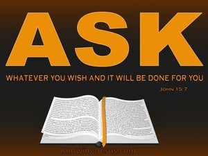John 15:7 Ask And It Will Be Done For You (orange)