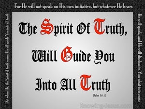 John 16:13  The Spirit Will Guide You Into All Truth (gray)