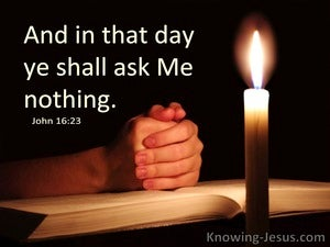 John 16:23 And In That Day Ye Shall Ask Me Nothing (utmost)05:28