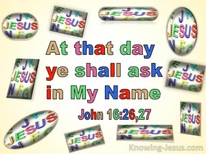 John 16:26 At That Day Ye Shall Ask In My Name (utmost)05:29