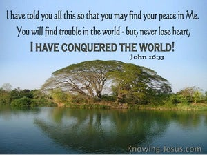 John 16:33 Jesus Said I Have Conquered The World (windows)10:20