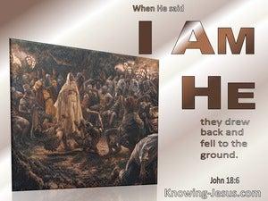 John 18:6 Jesus Said I Am He And They Drew Back (beige)