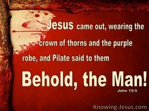 John 19:5 Behold The Man (beige)