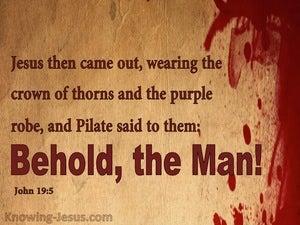 John 19:5 Behold The Man (brown)
