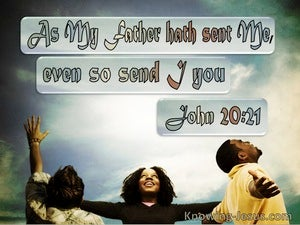 John 20:21 As My Father Hath Sent Me Even So Send I You (utmost)10:26