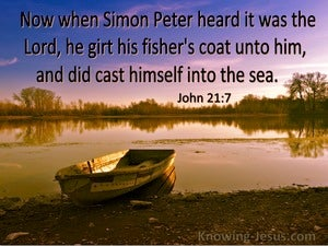 John 21:7 Simon Peter Girt His Fisher Coat To Him (utmost)04:17 Grt