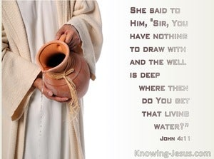 John 4:11 You Have Nothing To Draw With (cream)
