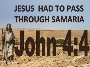 John 4:4 Jesus Had To Pass Through Samaria (beige)