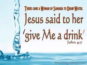 John 4:7 Jesus Said Give Me A Drink (blue)