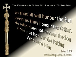 John 5:23 All Who Honour The Father Honour The Son (black)