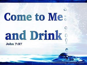 John 7:37 If Anyone Is Thirsty, Come To Me (white)