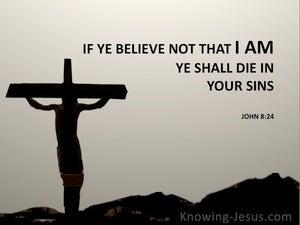 John 8:24 If Ye Believe Not Ye Shall Die in Your Sins (beige)