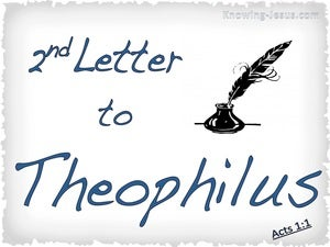 Acts 1:1 Second Letter to Theophilus white