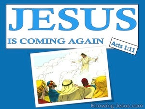 Acts 1:11 This Same Jesus will Return In The Same Way white